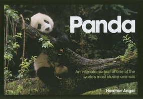 Panda (An Intimate Portrait Of One Of The World's Most Elusive Characters) by Heather Angel, 9780715335307