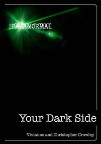 Your Dark Side (How to Turn Your Inner Negativity Into Positive Energy) by Vivianne Crowley, Christopher Crowley, 9781446359198