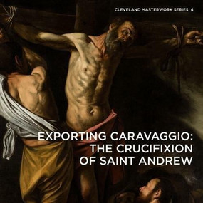 Exporting Caravaggio (The Crucifixion of Saint Andrew) by Erin E. Benay, 9781911282242