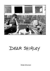 Dear Shirley (A True Story) by Schuman Hinda, Sole Magdalena, Gupta Sunil, 9781942084518