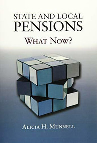 State and Local Pensions (What Now?) by Alicia H. Munnell, 9780815734147