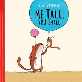 Me Tall, You Small by Lilli L'Arronge, 9781771471947