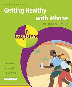 iPhone & Apple Watch for Health & Fitness in easy steps by Nick Vandome, 9781840787351