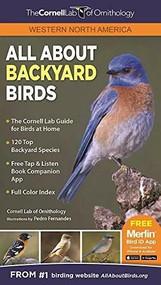 All About Backyard Birds: Western North America by Laura Erickson, Brian Scott Sockin, Pedro Fernandes, Hugh Powel, 9781943645060