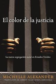 El color de la justicia (La nueva segregación racial en Estados Unidos) by Michelle Alexander, 9781620972748