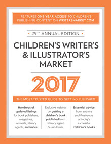 Children's Writer's & Illustrator's Market 2017 (The Most Trusted Guide to Getting Published) by Chuck Sambuchino, 9781440347771