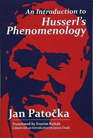 An Introduction to Husserl's Phenomenology by Jan Patocka, James Dodd, Erazim Kohak, 9780812699807
