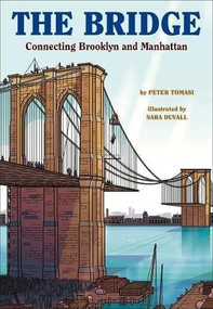 The Bridge (How the Roeblings Connected Brooklyn to New York) by Peter J. Tomasi, Sara DuVall, 9781419728525