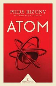 Atom - 9781785782053 by Piers Bizony, Jim Al-Khalili, 9781785782053