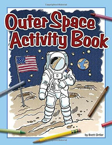 Outer Space Activity Book by Brett Ortler, Phil Juliano, 9781591937081
