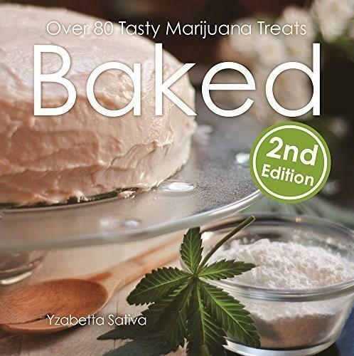 Baked 2 (Over 80 Tasty Marijuana Treats) by Yzabetta Sativa, 9781937866389