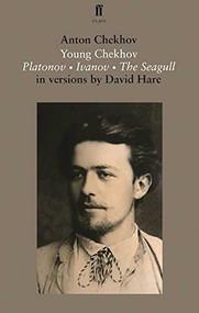 Young Chekhov (Platonov, Ivanov, The Seagull) by Anton Chekhov, 9780571313020