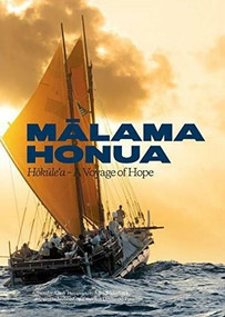 Malama Honua (Hokule'a -- A Voyage of Hope) by Jennifer Allen, John Bilderback, Polynesian Voyaging Society, John McCaskill, Desmond Tutu, Billy Richards, 9781938340697