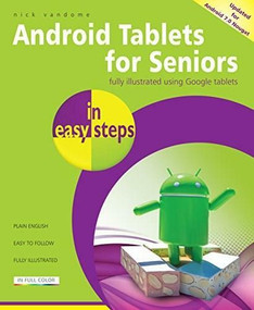 Android Tablets for Seniors in easy steps, 3rd Edition (Covers Android 7.0 Nougat) by Nick Vandome, 9781840787665