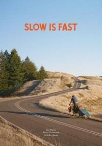 Slow Is Fast (On the Road At Home) by Dan Malloy, Kanoa Zimmerman, Kellen Keene, 9781938340741