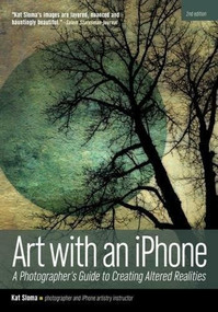 Art with an iPhone (A Photographer's Guide to Creating Altered Realities) - 9781682033081 by Kat Sloma, 9781682033081