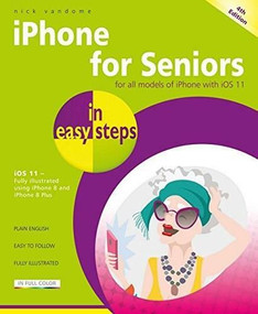 iPhone for Seniors in easy steps (Covers iOS 11) by Nick Vandome, 9781840787917