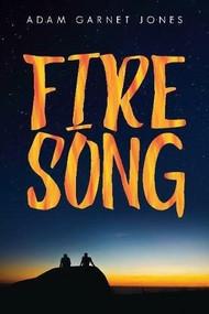 Fire Song - 9781554519781 by Adam Garnet Jones, 9781554519781