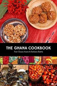 The Ghana Cookbook by Fran Osseo-Asare, Barbara Baëta, 9780781813433