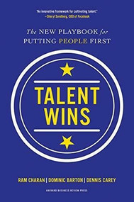 Talent Wins (The New Playbook for Putting People First) by Ram Charan, Dominic Barton, Dennis Carey, 9781633691186