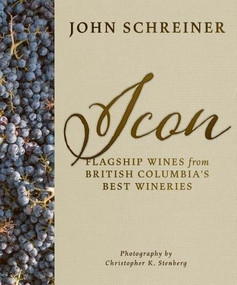 Icon (Flagship Wines from BC's Best Wineries) by John Schreiner, 9781771512077