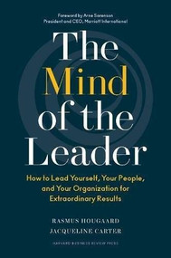 The Mind of the Leader (How to Lead Yourself, Your People, and Your Organization for Extraordinary Results) by Rasmus Hougaard, Jacqueline Carter, 9781633693425
