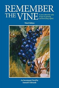 Remember the Vine (Third Edition) by Samuel P. Edwards, 9781938170898