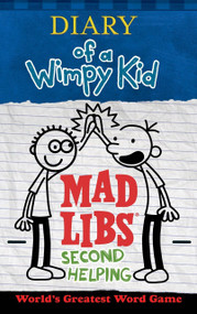 Diary of a Wimpy Kid Mad Libs: Second Helping by Patrick Kinney, 9780515158281
