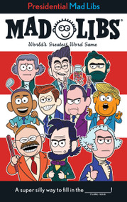 Presidential Mad Libs (World's Greatest Word Game) by Douglas Yacka, 9781524786182