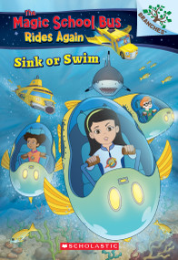Sink or Swim: Exploring Schools of Fish: A Branches Book (The Magic School Bus Rides Again) (Exploring Schools of Fish) - 9781338194456 by Judy Katschke, Artful Doodlers Ltd., 9781338194456