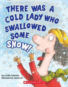 There Was a Cold Lady Who Swallowed Some Snow! (A Board Book) by Lucille Colandro, Jared Lee, 9781338151879