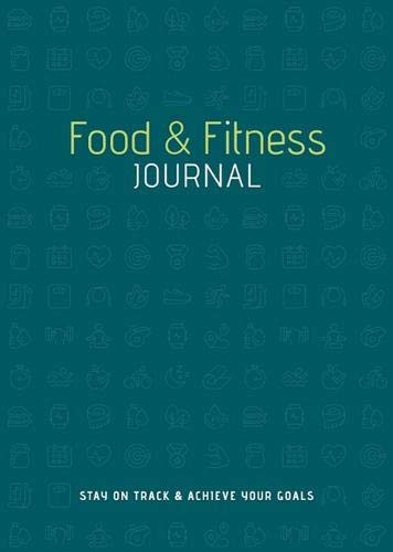 Food & Fitness Journal (Stay on Track & Achieve Your Goals) by Sterling Publishing Co., Inc., 9781454932338