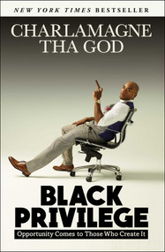Black Privilege (Opportunity Comes to Those Who Create It) - 9781501145315 by Charlamagne Tha God, 9781501145315