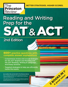 Reading and Writing Prep for the SAT & ACT, 2nd Edition (600+ Practice Questions with Complete Answer Explanations) by The Princeton Review, 9780525567547