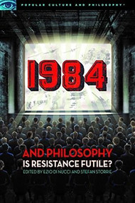 1984 and Philosophy (Is Resistance Futile?) by Ezio Di Nucci, Stefan Storrie, 9780812699791