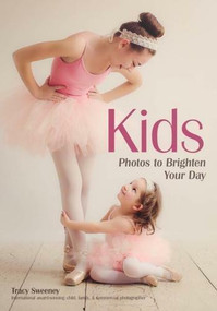 Kids (Photos to Brighten Your Day) by Tracy Sweeney, 9781682033548