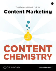 Content Chemistry (The Illustrated Handbook for Content Marketing) by Andy Crestodina, 9780988336490