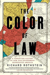 The Color of Law (A Forgotten History of How Our Government Segregated America) - 9781631494536 by Richard Rothstein, 9781631494536