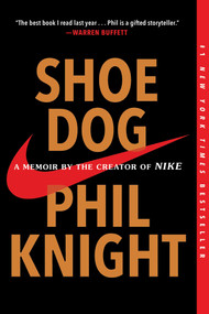 Shoe Dog (A Memoir by the Creator of Nike) - 9781501135927 by Phil Knight, 9781501135927