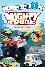 Mighty Truck: The Traffic Tie-Up by Chris Barton, Troy Cummings, 9780062344694