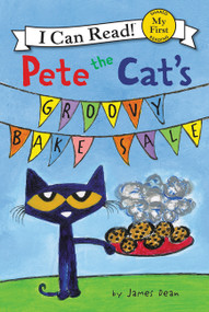 Pete the Cat's Groovy Bake Sale by James Dean, James Dean, Kimberly Dean, 9780062675248
