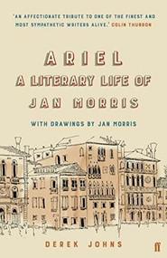 Ariel (Jan Morris, A Literary Life) by Derek Johns, 9780571331642