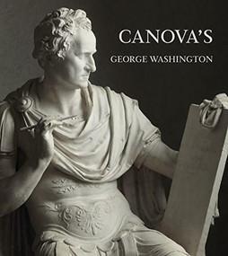 Canova's George Washington by Xavier F. Salomon, Guido Beltramini, Mario Guderzo, 9781911282174