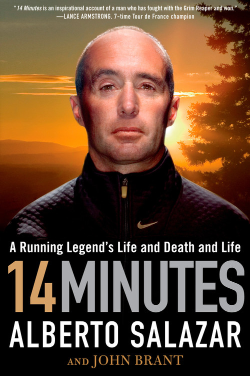 14 Minutes (A Running Legend's Life and Death and Life) by Alberto Salazar, John Brant, 9781609613143