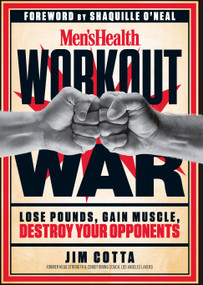 Men's Health Workout War (Lose Pounds, Gain Muscle, Destroy Your Opponents) by Jim Cotta, Shaquille O'Neal, Editors of Men's Health Magazi, 9781623364120