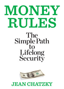 Money Rules (The Simple Path to Lifelong Security) by Jean Chatzky, 9781609618605