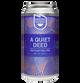 Deeds Brewing A Quiet Deed Oat Cream Hazy Triple IPA