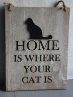 """""""Home is where your cat is"""" Plaque"""