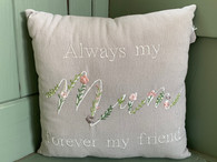 Mum -Forever my friend cushion