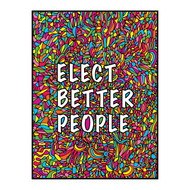 "BEGSONLAND ELECT BETTER PEOPLE 2016 / 36"" x 18"" POLITICAL POSTER WALL GRAPHIC"
